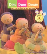 Dim, Dam, Doum. Volume 2005, Une surprise pour maman