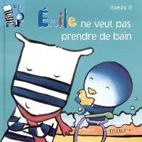 Emile et Lilou. Volume 7, Emile ne veut pas prendre de bain