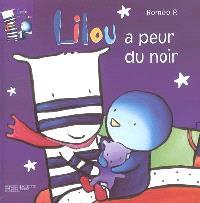 Emile et Lilou. Volume 2006, Lilou a peur du noir