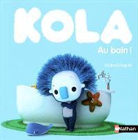 Kola. Volume 4, Au bain !