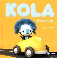 Kola. Volume 3, En voiture !