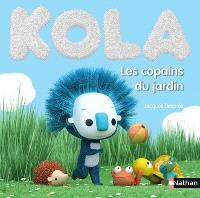 Kola. Volume 5, Les copains du jardin