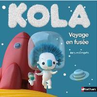 Kola. Volume 6, Voyage en fusée