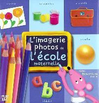 L'imagerie photos de l'école maternelle : avec Moustilou la souris