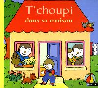 La maison de T'choupi