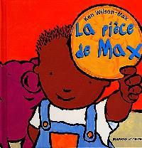 La pièce de Max