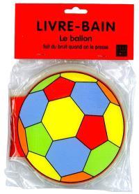 Le ballon : livre bain
