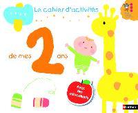 Le cahier d'activités de mes 2 ans : avec des autocollants