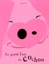 Le grand livre du cochon : à toutes les grises mines
