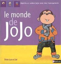 Le monde de Jojo : 3 histoires et 12 transparents pour animer Jojo