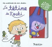 Les aventures de mon doudou. Volume 2, La tétine de Kouki