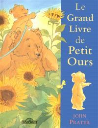 Les aventures de Petit Ours, Le grand livre de Petit Ours