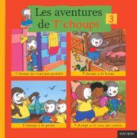 Les aventures de T'choupi. Volume 3