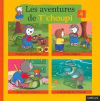 Les aventures de T'choupi. Volume 4