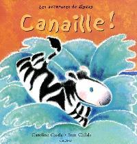 Les aventures de Zigzag. Volume 2002, Canaille !