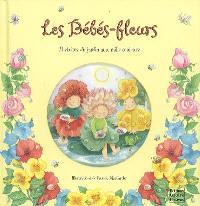 Les bébés-fleurs : histoires du jardin aux mille couleurs