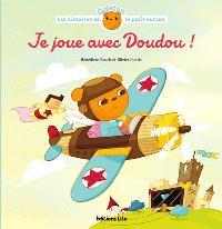 Les histoires de Gaston le petit ourson, Je joue avec Doudou !