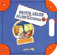 Les petites valises de Zoé et Théo. Volume 2004, Pour aller dormir
