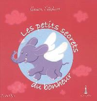 Les petits secrets du bonheur : Gaëtan l'éléphant