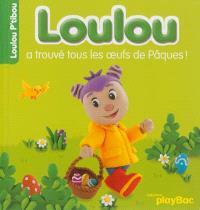 Loulou a trouvé tous les oeufs de Pâques !