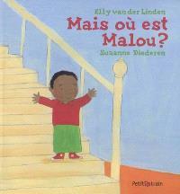 Mais où est Malou ?