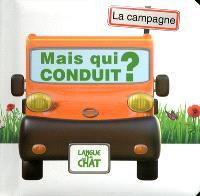Mais qui conduit ? : la campagne