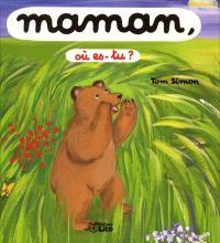 Maman, où es-tu ?