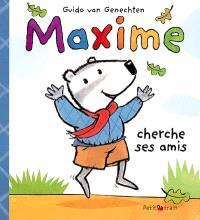 Maxime cherche ses amis