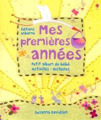 Mes premières années : petit album de bébé, activités, histoires