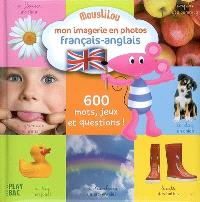 Mon imagerie en photos français-anglais : Moustilou