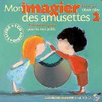 Mon imagier des amusettes. Volume 2, 16 chansons à gestes pour les tout-petits