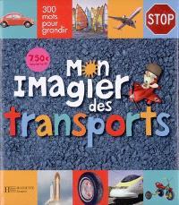 Mon imagier des transports : 300 mots pour grandir