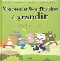 Mon premier livre d'histoires à grandir : chez les animaux : contes... comptines... poésies... images à jouer...