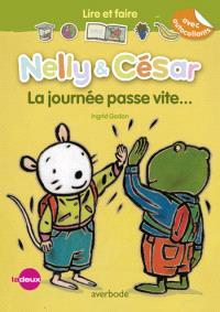 Nelly & César, La journée passe vite...