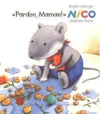 Nico, Pardon, maman !