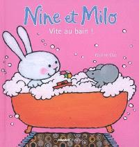 Nine et Milo, Vite au bain !