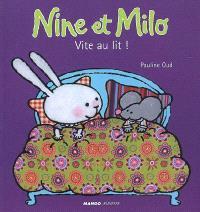 Nine et Milo, Vite au lit !