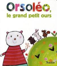 Orsoléo, le grand petit ours