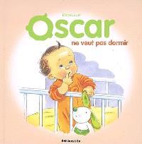 Oscar, Oscar ne veut pas dormir