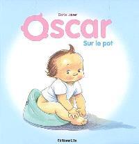 Oscar, Sur le pot