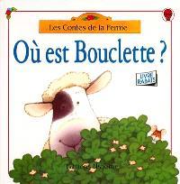 Où est Bouclette ?
