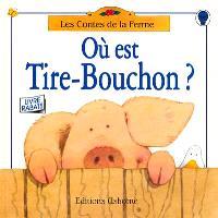 Où est Tire-Bouchon