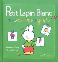 Petit Lapin blanc : mon imagier