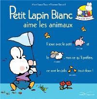 Petit Lapin blanc aime les animaux