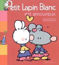 Petit Lapin Blanc est amoureux