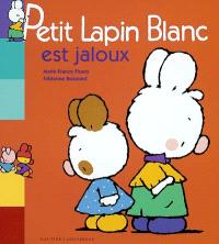 Petit Lapin Blanc est jaloux