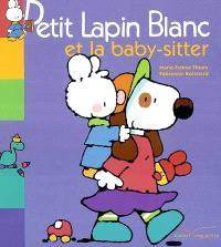 Petit Lapin blanc et la baby-sitter