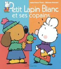 Petit Lapin blanc et ses copains