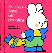 Petit Lapin Blanc fait des câlins