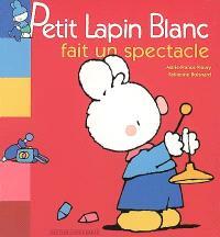 Petit Lapin blanc fait un spectacle